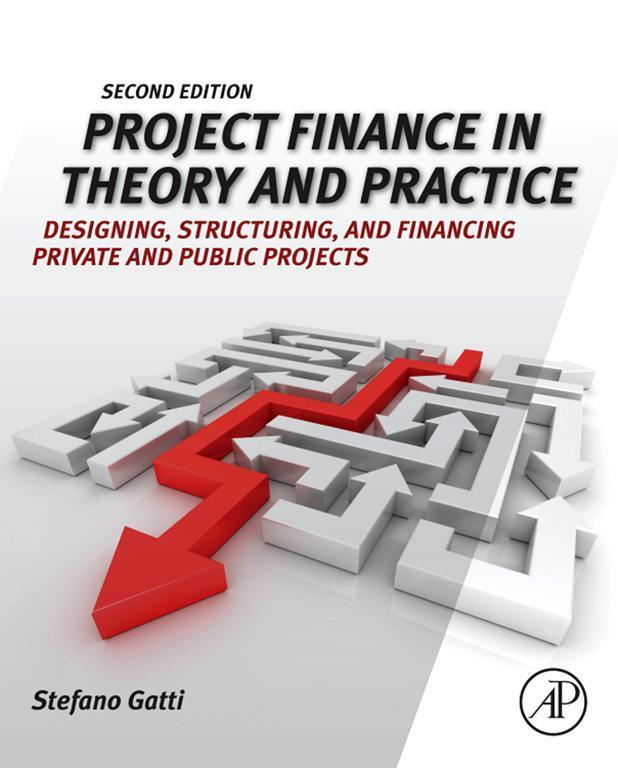 Project Finance in Theory and Practice by Stefano Gatti - Read Online