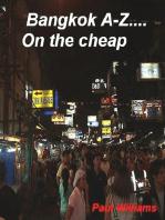 Bangkok A-Z... on the cheap