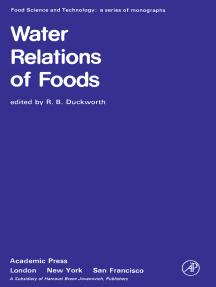 Water Relations of Foods: Proceedings of an International Symposium held in Glasgow, September 1974