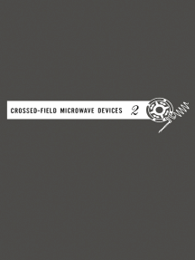 Crossed-field Microwave Devices V2: Principal Types of Crossed-Field Devices Analysis of Oscillator system Performances Regional Progress and Trends