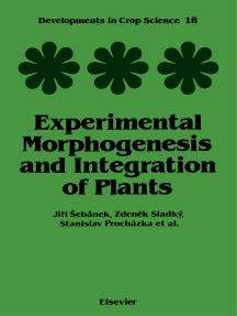 Experimental Morphogenesis and Integration of Plants