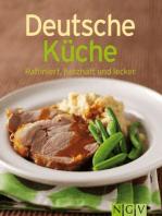 Deutsche Küche: Unsere 100 besten Rezepte in einem Kochbuch