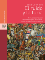 El ruido y la furia: Conversaciones con Manuel Vázquez Montalbán, desde el planeta de los simios.