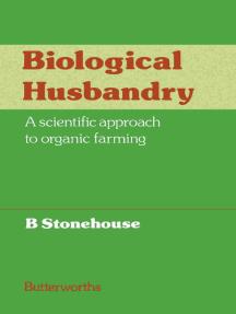 Biological Husbandry: A Scientific Approach to Organic Farming