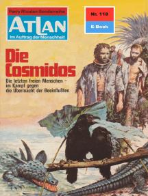 """Atlan 118: Die Cosmidos: Atlan-Zyklus """"Im Auftrag der Menschheit"""""""