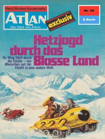 """Atlan 96: Hetzjagd durch das blasse Land: Aslan-Zyklus """"Der Held von Arkon"""""""