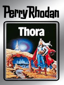 "Perry Rhodan 10: Thora (Silberband): 4. Band des Zyklus ""Altan und Arkon"""