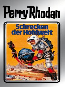 """Perry Rhodan 22: Schrecken der Hohlwelt (Silberband): 2. Band des Zyklus """"Die Meister der Insel"""""""