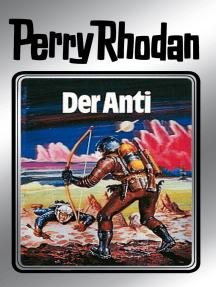 """Perry Rhodan 12: Der Anti (Silberband): 6. Band des Zyklus """"Altan und Arkon"""""""