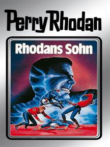 "Perry Rhodan 14: Rhodans Sohn (Silberband): 2. Band des Zyklus ""Die Posbis"""