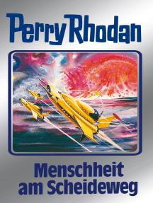 "Perry Rhodan 80: Menschheit am Scheideweg (Silberband): 7. Band des Zyklus ""Das Konzil"""