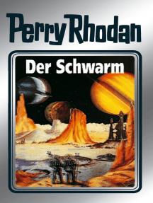 """Perry Rhodan 55: Der Schwarm (Silberband): Erster Band des Zyklus """"Der Schwarm"""""""