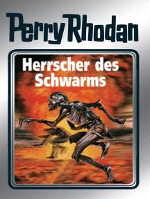 """Perry Rhodan 59: Herrscher des Schwarms (Silberband): 5. Band des Zyklus """"Der Schwarm"""""""