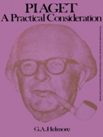 Piaget—a Practical Consideration: A Consideration of the General Theories and Work of Jean Piaget, with an Account of a Short Follow Up Study of His Work on the Development of the Concept of Geometry