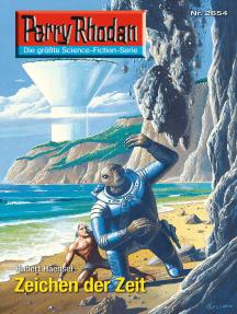 """Perry Rhodan 2654: Zeichen der Zeit: Perry Rhodan-Zyklus """"Neuroversum"""""""