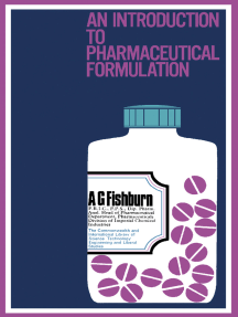An Introduction to Pharmaceutical Formulation: The Commonwealth and International Library: Pharmacy and Pharmaceutical Chemistry