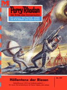 """Perry Rhodan 197: Höllentanz der Riesen: Perry Rhodan-Zyklus """"Das Zweite Imperium"""""""