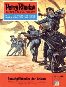"""Perry Rhodan 43: Rauschgifthändler der Galaxis: Perry Rhodan-Zyklus """"Die Dritte Macht"""""""