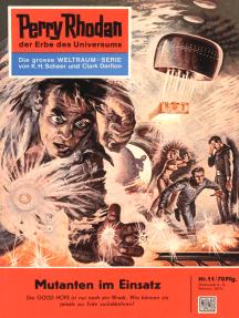 """Perry Rhodan 11: Mutanten im Einsatz: Perry Rhodan-Zyklus """"Die Dritte Macht"""""""