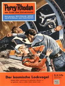 "Perry Rhodan 28: Der kosmische Lockvogel: Perry Rhodan-Zyklus ""Die Dritte Macht"""