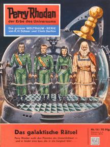 """Perry Rhodan 14: Das galaktische Rätsel: Perry Rhodan-Zyklus """"Die Dritte Macht"""""""