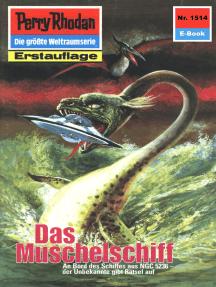 "Perry Rhodan 1514: Das Muschelschiff: Perry Rhodan-Zyklus ""Die Linguiden"""
