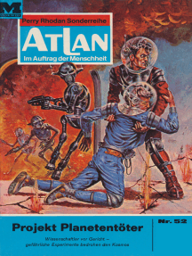 """Atlan 52: Projekt Planetentöter: Atlan-Zyklus """"Im Auftrag der Menschheit"""""""