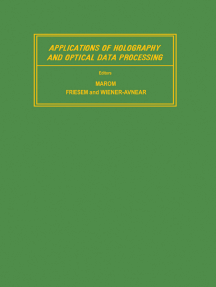 Applications of Holography and Optical Data Processing: Proceedings of the International Conference, Jerusalem, August 23-26, 1976