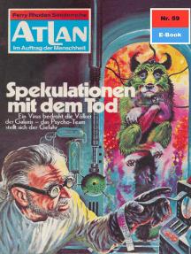 """Atlan 59: Spekulationen mit dem Tod: Atlan-Zyklus """"Im Auftrag der Menschheit"""""""