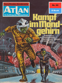 """Atlan 62: Kampf im Mondgehirn: Atlan-Zyklus """"Im Auftrag der Menschheit"""""""