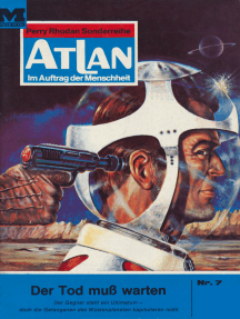 """Atlan 7: Der Tod muss warten: Atlan-Zyklus """"Im Auftrag der Menschheit"""""""