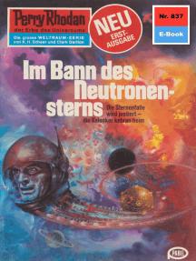 """Perry Rhodan 837: Im Bann des Neutronensterns: Perry Rhodan-Zyklus """"Bardioc"""""""