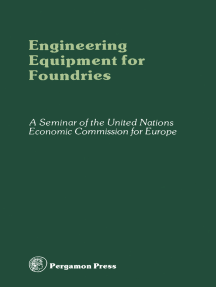 Engineering Equipment for Foundries: Proceedings of the Seminar on Engineering Equipment for Foundries and Advanced Methods of Producing Such Equipment, Organized by the United Nations Economic Commission for Europe