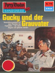 """Perry Rhodan 779: Gucky und der Grauvater: Perry Rhodan-Zyklus """"Aphilie"""""""