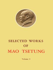 Selected Works of Mao Tse-Tung: Volume 5
