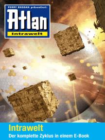 Atlan - Intrawelt-Zyklus (Sammelband): E-Book-Paket: alle 12 Romane in einem Band
