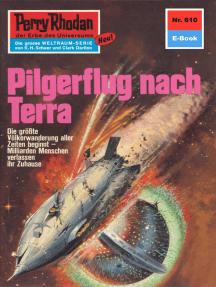 """Perry Rhodan 610: Pilgerflug nach Terra: Perry Rhodan-Zyklus """"Das kosmische Schachspiel"""""""