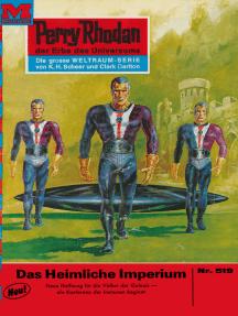 """Perry Rhodan 519: Das heimliche Imperium: Perry Rhodan-Zyklus """"Der Schwarm"""""""