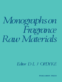 Monographs on Fragrance Raw Materials: A Collection of Monographs Originally Appearing in Food and Cosmetics Toxicology