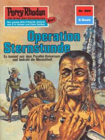 """Perry Rhodan 609: Operation Sternstunde: Perry Rhodan-Zyklus """"Das kosmische Schachspiel"""""""