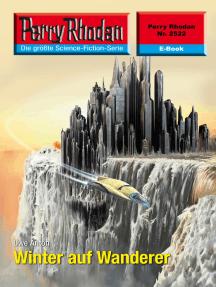 """Perry Rhodan 2522: Winter auf Wanderer: Perry Rhodan-Zyklus """"Stardust"""""""