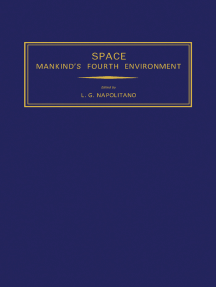 Space Mankind's Fourth Environment: Selected Papers from the XXXII International Astronautical Congress, Rome, 6—12 September 1981