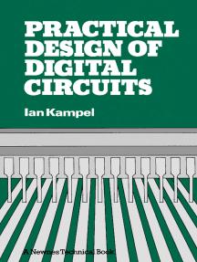 Practical Design of Digital Circuits: Basic Logic to Microprocessors