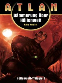 ATLAN Höllenwelt 3: Dämmerung über Höllenwelt