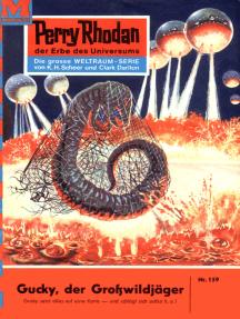 """Perry Rhodan 159: Gucky, der Großwildjäger: Perry Rhodan-Zyklus """"Das Zweite Imperium"""""""