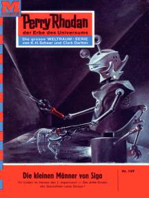 """Perry Rhodan 169: Die kleinen Männer von Siga: Perry Rhodan-Zyklus """"Das Zweite Imperium"""""""