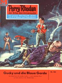 """Perry Rhodan 184: Gucky und die Blaue Garde: Perry Rhodan-Zyklus """"Das Zweite Imperium"""""""