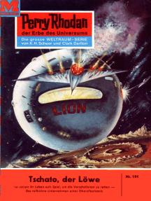 """Perry Rhodan 191: Tschato, der Löwe: Perry Rhodan-Zyklus """"Das Zweite Imperium"""""""