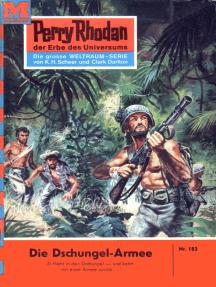 """Perry Rhodan 183: Die Dschungel-Armee: Perry Rhodan-Zyklus """"Das Zweite Imperium"""""""
