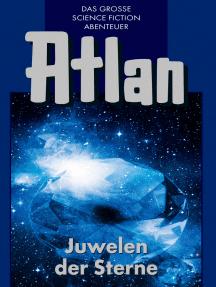 Atlan 16: Juwelen der Sterne (Blauband): Die Arkon-Trilogie